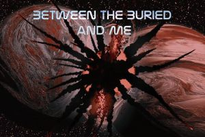 heavy metal between the buried and me death metal technical death metal btbam progressive metal music