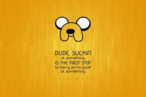 motivational cartoon adventure time quote jake the dog yellow