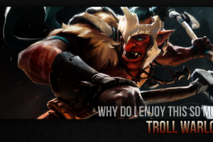 quote dota 2 troll warlord (dota 2) video games